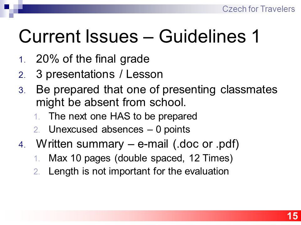 15 Current Issues – Guidelines 1 1. 20% of the final grade 2.
