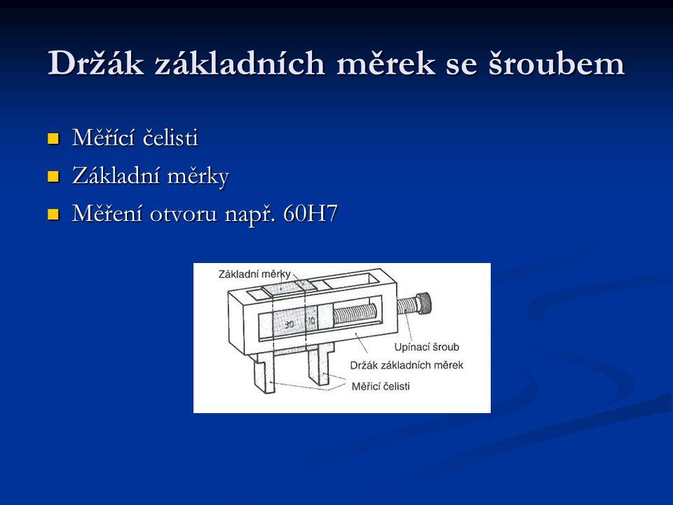 Držák základních měrek se šroubem Měřící čelisti Základní měrky Měření otvoru např. 60H7