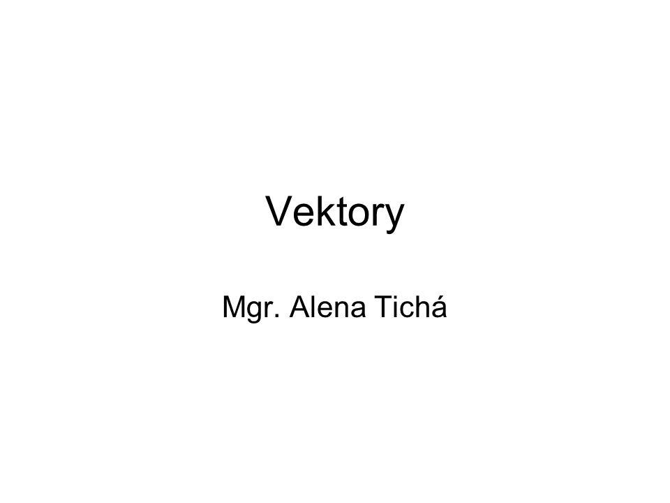 Vektory Mgr. Alena Tichá