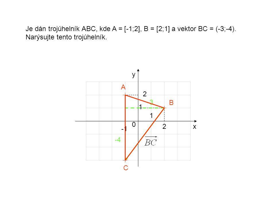 Je dán trojúhelník ABC, kde A = [-1;2], B = [2;1] a vektor BC = (-3;-4).