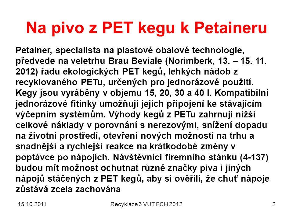 Recyklace PET – technologie AMUT a SOREMA jako příklady AMUT – samostatná prezentace Power Point SOREMA – samostatná prezentace VIDEO Firmy v Číně 15.10.2011Recyklace 3 VUT FCH 201233