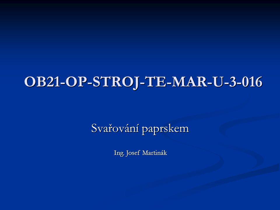 OB21-OP-STROJ-TE-MAR-U-3-016 Svařování paprskem Ing. Josef Martinák