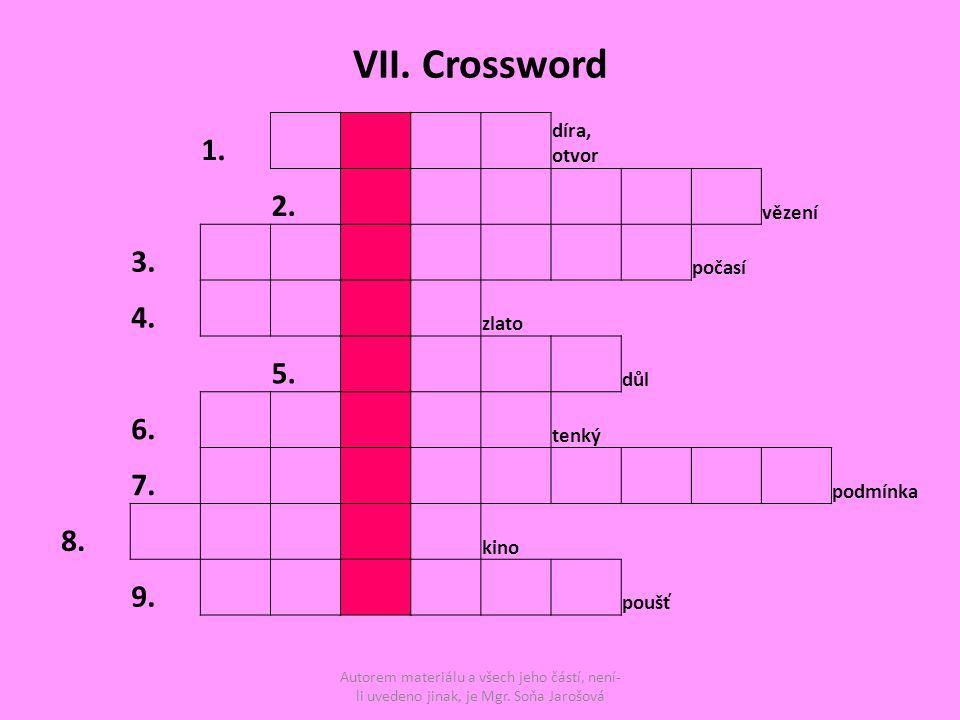 VII. Crossword 1. díra, otvor 2. vězení 3. počasí 4.