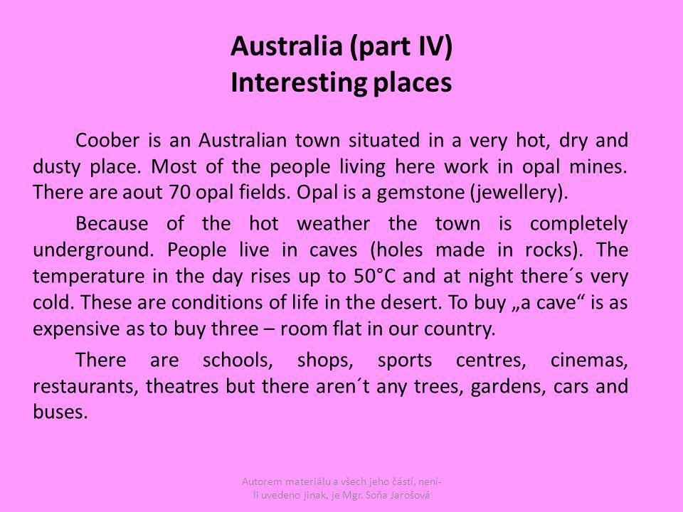 This town is called Opal capital of the world Autorem materiálu a všech jeho částí, není- li uvedeno jinak, je Mgr.