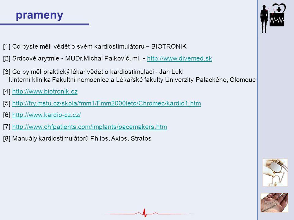 prameny [1] Co byste měli vědět o svém kardiostimulátoru – BIOTRONIK [2] Srdcové arytmie - MUDr.Michal Palkovič, ml. - http://www.divemed.skhttp://www