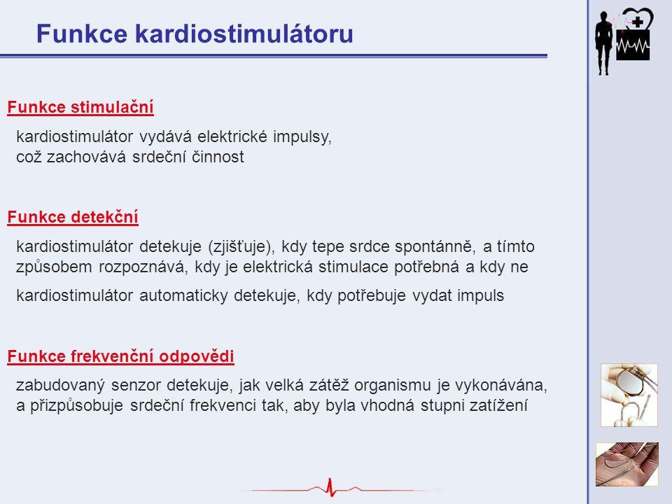 Funkce kardiostimulátoru Funkce stimulační kardiostimulátor vydává elektrické impulsy, což zachovává srdeční činnost Funkce detekční kardiostimulátor