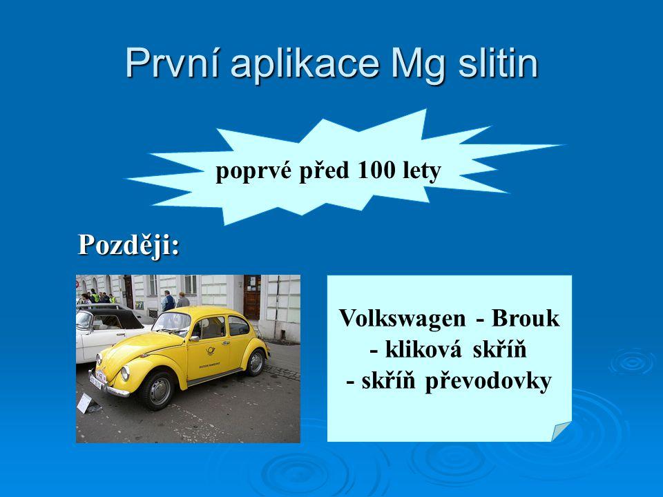 poprvé před 100 lety Volkswagen - Brouk - kliková skříň - skříň převodovky Později: První aplikace Mg slitin