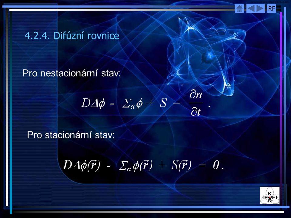 RF 4.2.4. Difúzní rovnice Pro nestacionární stav: Pro stacionární stav: