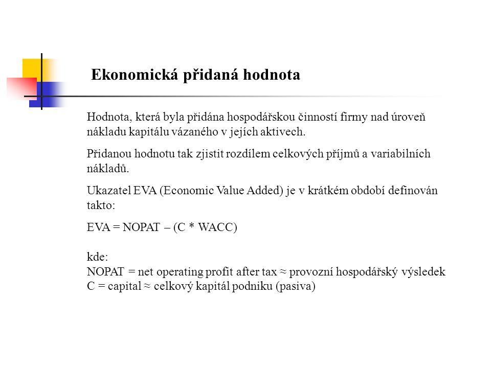 Konstrukce EVA z ROA Konstrukce vychází z původního ukazatele EVA, přičemž bere v potaz kapitálovou strukturu podniku: EVA = (ROA - WACC) * aktiva Ukazatel lze vyjádřit také relativně, pokud bude vztažen k celkovým aktivům (tzv.