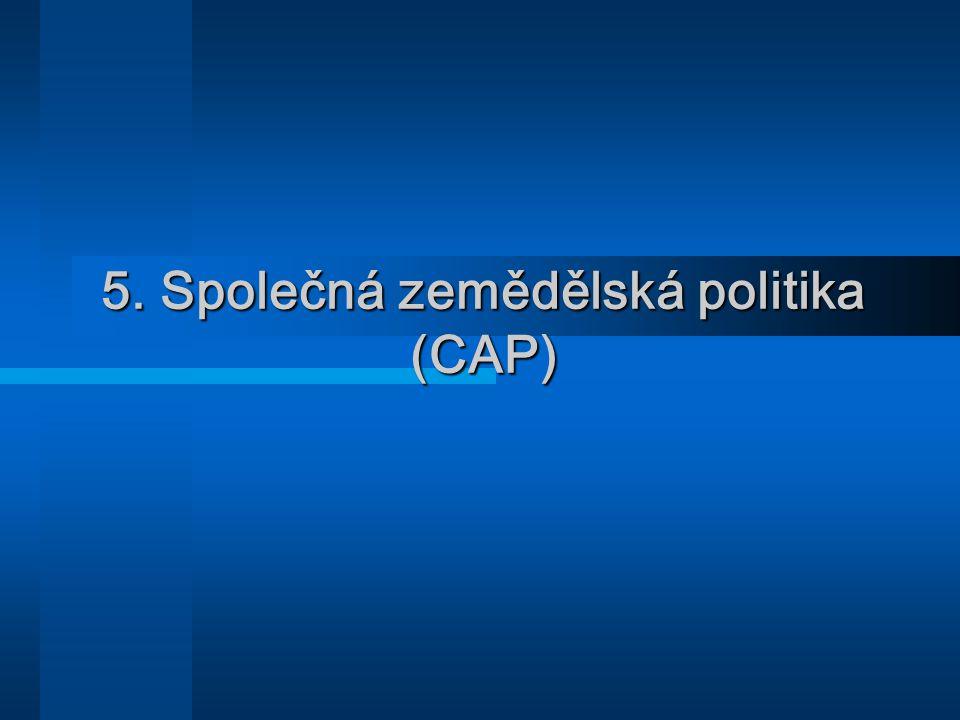 5. Společná zemědělská politika (CAP)