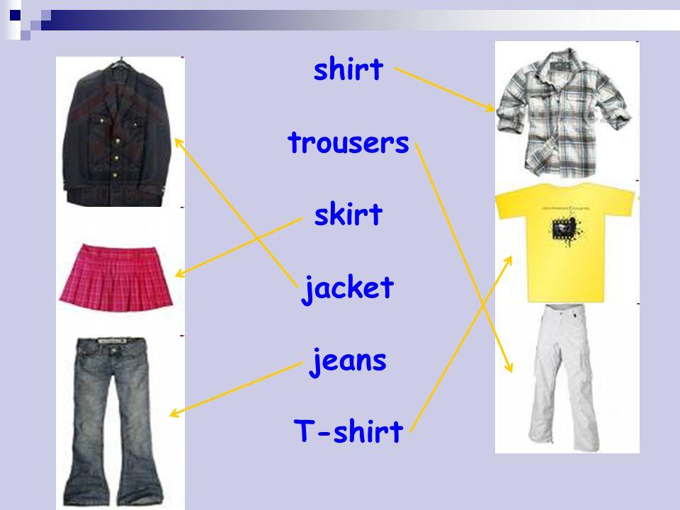 shirt trousers skirt jacket jeans T-shirt
