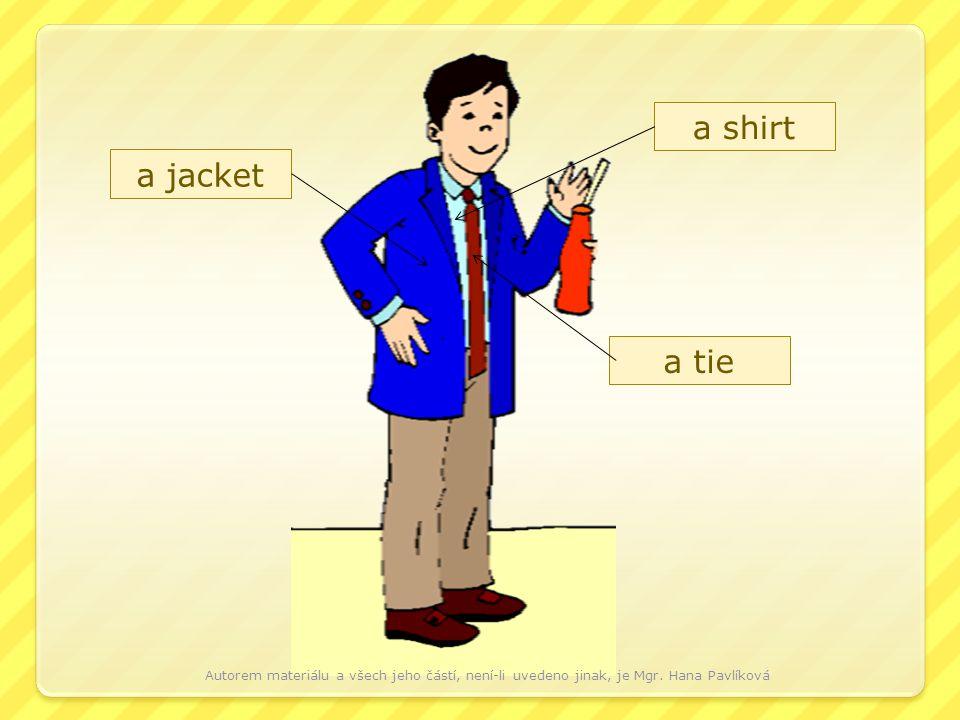 a jacket a tie a shirt Autorem materiálu a všech jeho částí, není-li uvedeno jinak, je Mgr.