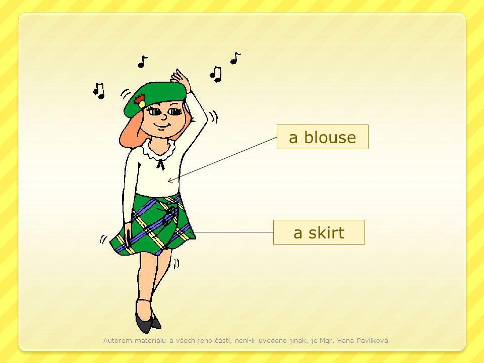 a skirt a blouse Autorem materiálu a všech jeho částí, není-li uvedeno jinak, je Mgr.