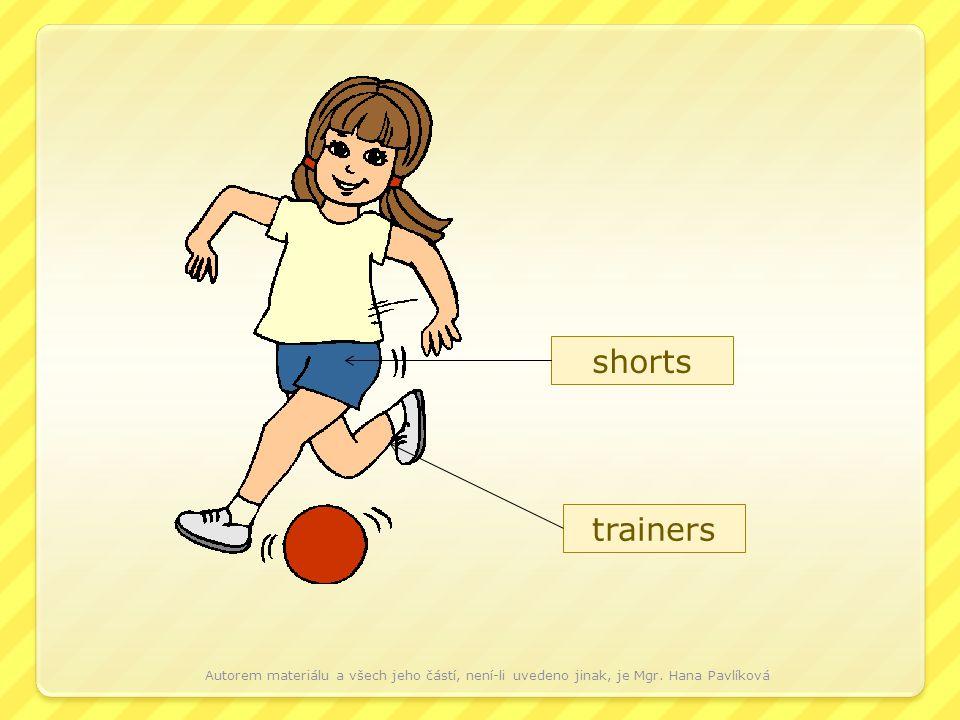 shorts trainers Autorem materiálu a všech jeho částí, není-li uvedeno jinak, je Mgr. Hana Pavlíková