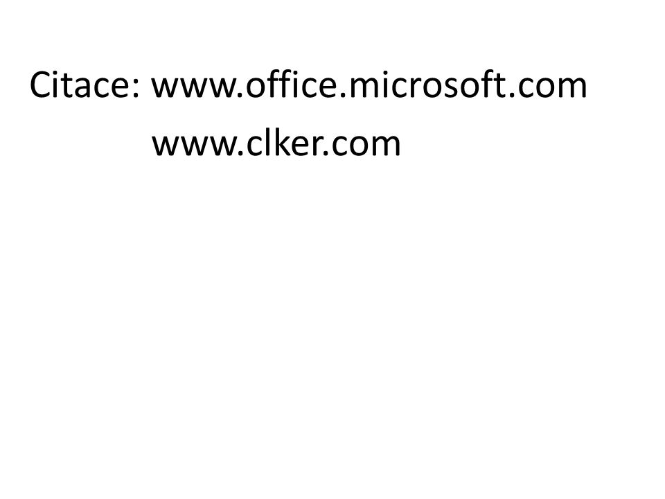 Citace: www.office.microsoft.com www.clker.com