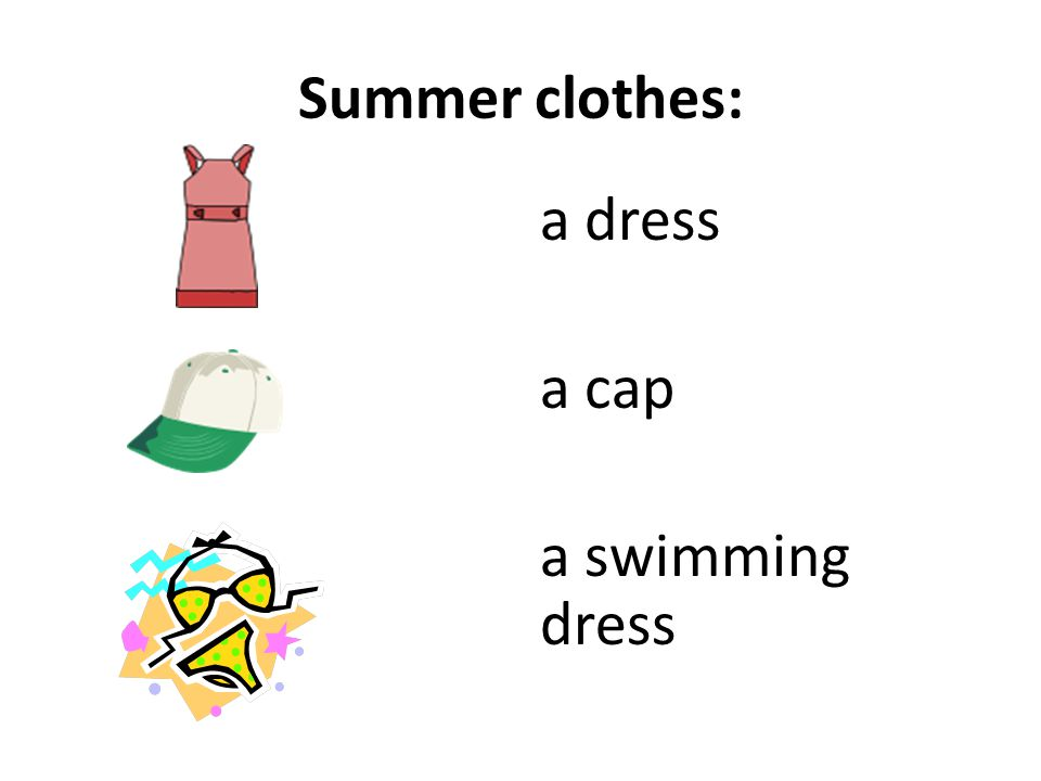 Summer clothes: a dress a cap a swimming dress
