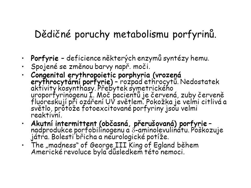 Dědičné poruchy metabolismu porfyrinů. Porfyrie – deficience některých enzymů syntézy hemu. Spojené se změnou barvy např. moči. Congenital erythropoie