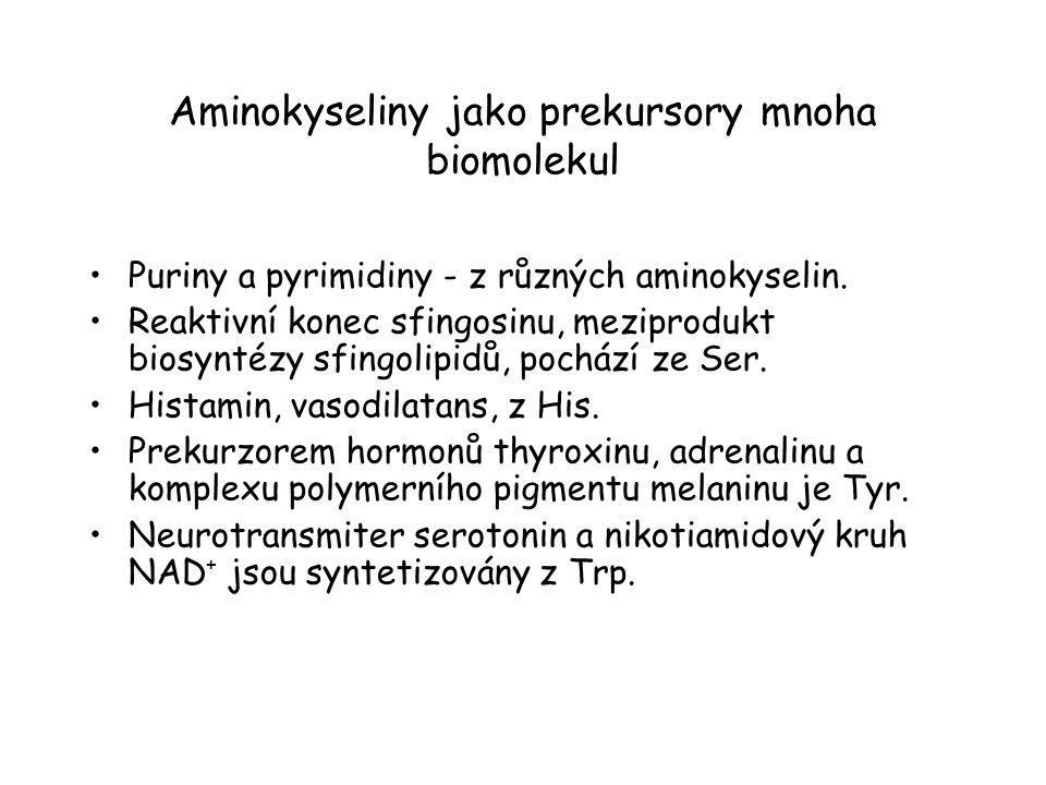 Aminokyseliny jako prekursory mnoha biomolekul Puriny a pyrimidiny - z různých aminokyselin. Reaktivní konec sfingosinu, meziprodukt biosyntézy sfingo