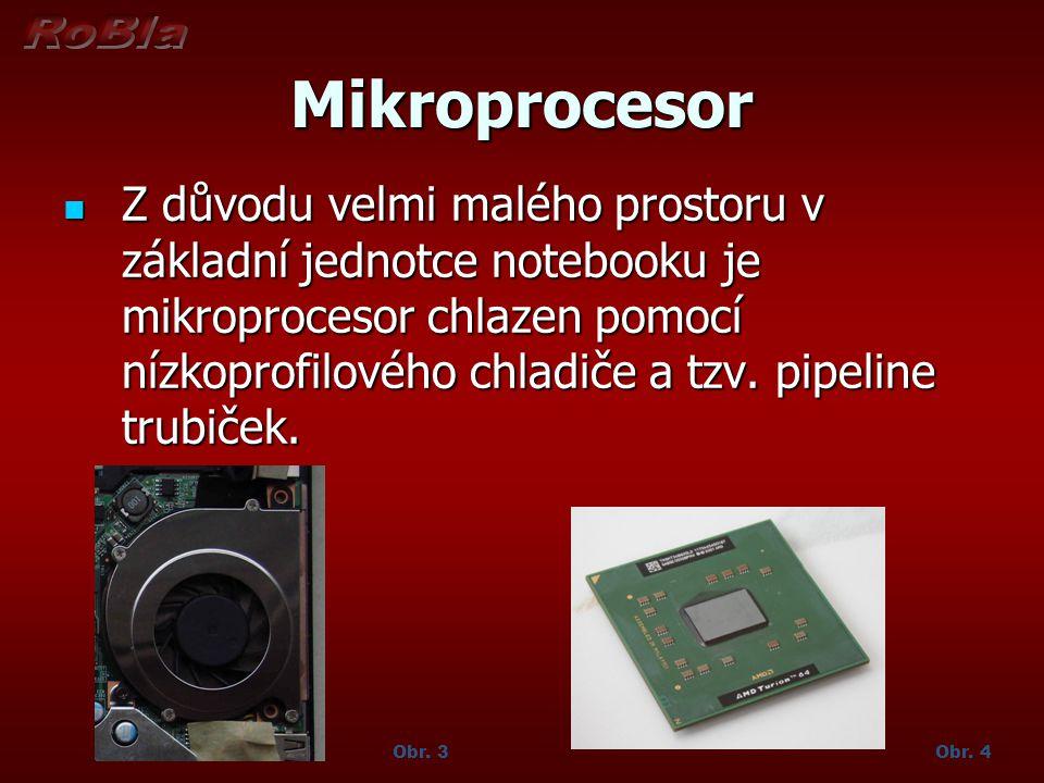 Mikroprocesor Z důvodu velmi malého prostoru v základní jednotce notebooku je mikroprocesor chlazen pomocí nízkoprofilového chladiče a tzv. pipeline t