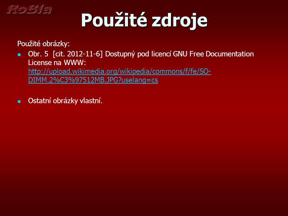 Použité zdroje Použité obrázky: Obr. 5 [cit. 2012-11-6] Dostupný pod licencí GNU Free Documentation License na WWW: http://upload.wikimedia.org/wikipe
