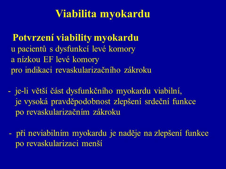 Viabilita myokardu Potvrzení viability myokardu u pacientů s dysfunkcí levé komory a nízkou EF levé komory pro indikaci revaskularizačního zákroku - j