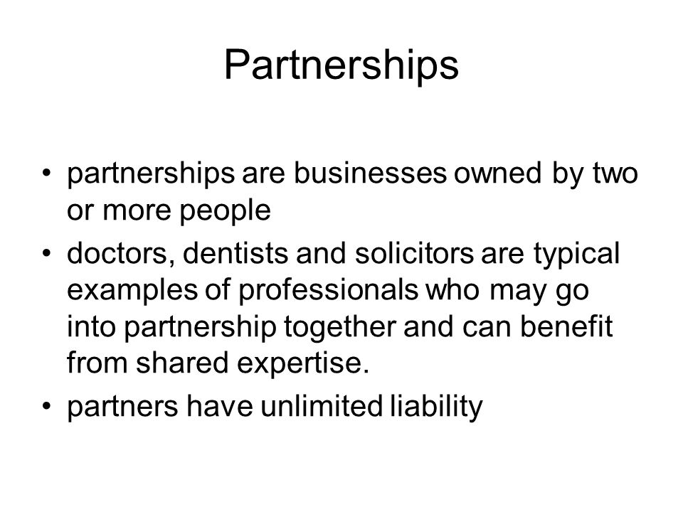 Limited companies the ownership of a limited company is divided up into equal parts called shares owners are not personally liable for the firm s debts.