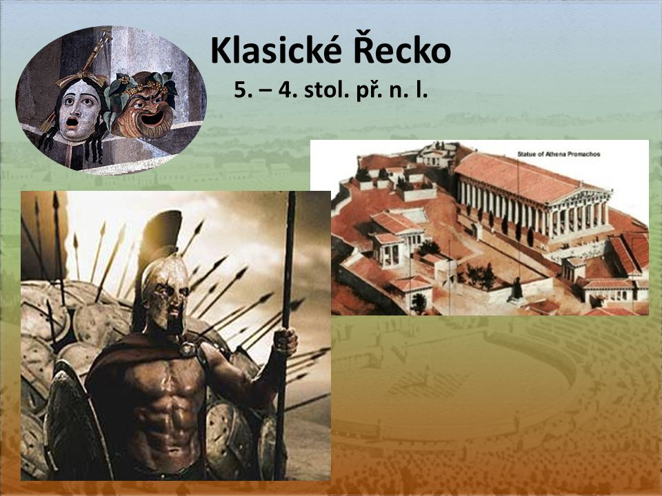 Řecko-perské války 490 př. n. l. Plataje Salamína 480 př. n. l. Thermopyly Marathon