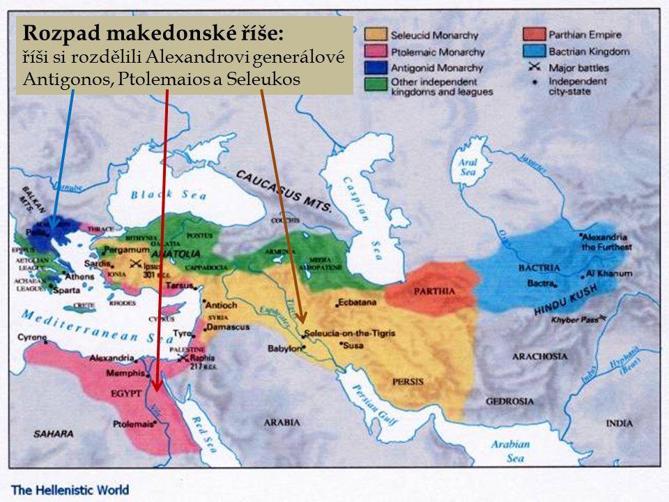 Rozpad makedonské říše: říši si rozdělili Alexandrovi generálové Antigonos, Ptolemaios a Seleukos