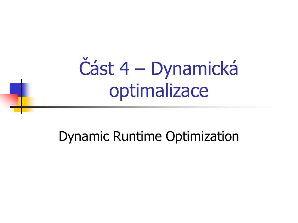 Část 4 – Dynamická optimalizace Dynamic Runtime Optimization