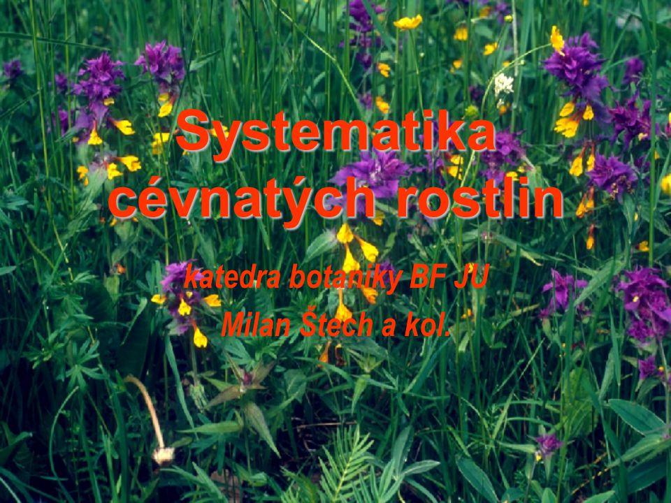 Systematika cévnatých rostlin katedra botaniky BF JU Milan Štech a kol.