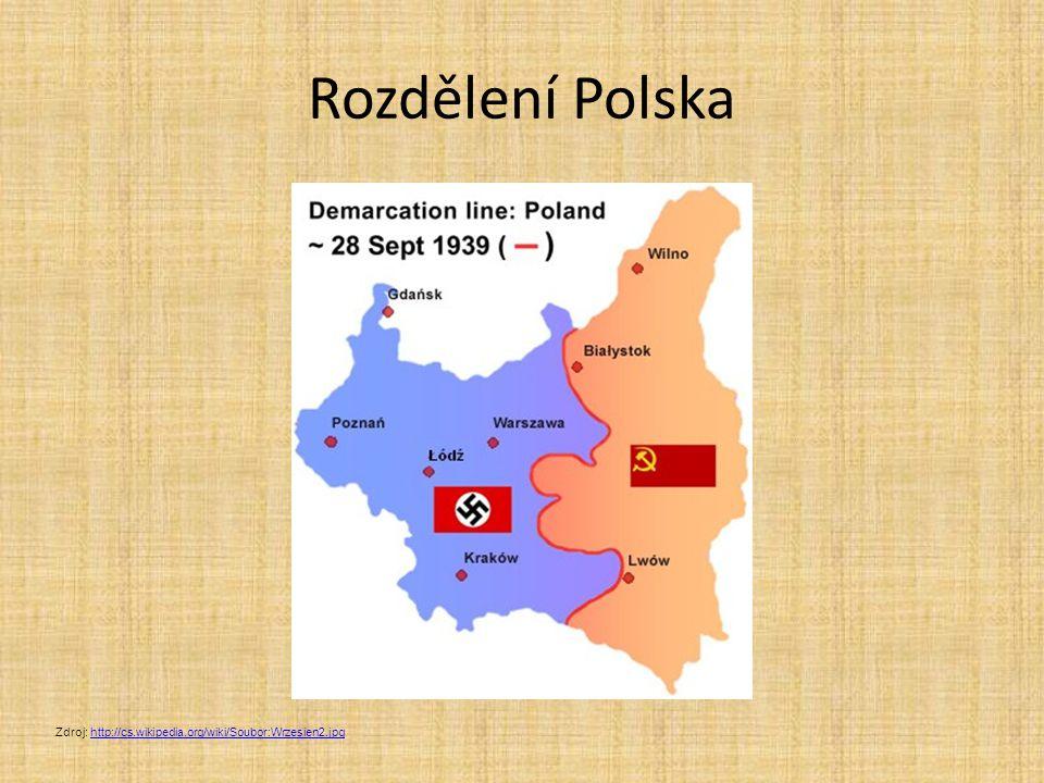 Rozdělení Polska Zdroj: http://cs.wikipedia.org/wiki/Soubor:Wrzesien2.jpghttp://cs.wikipedia.org/wiki/Soubor:Wrzesien2.jpg