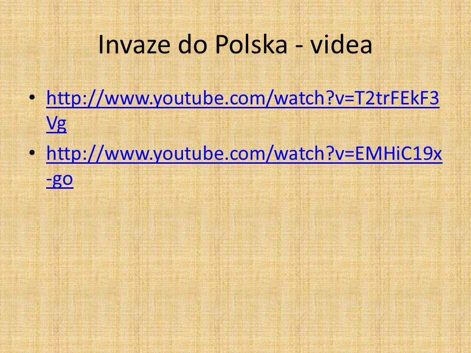 Invaze do Polska - videa http://www.youtube.com/watch?v=T2trFEkF3 Vg http://www.youtube.com/watch?v=T2trFEkF3 Vg http://www.youtube.com/watch?v=EMHiC1