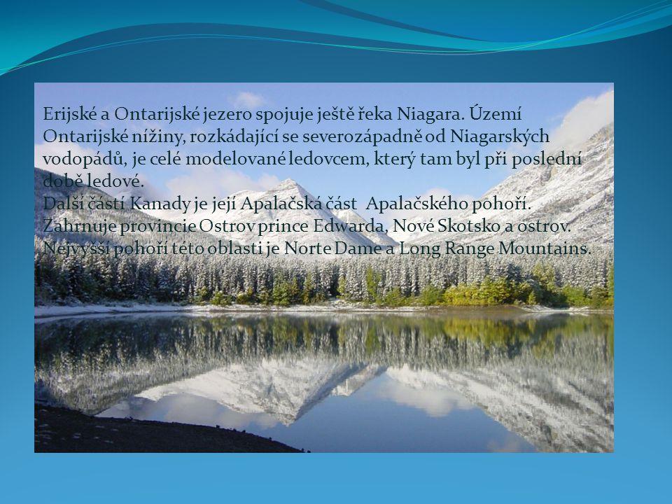 Erijské a Ontarijské jezero spojuje ještě řeka Niagara. Území Ontarijské nížiny, rozkádající se severozápadně od Niagarských vodopádů, je celé modelov