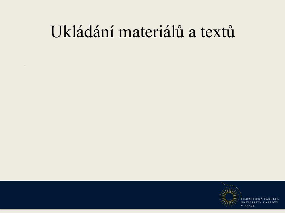 Ukládání materiálů a textů -