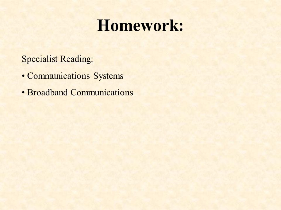 Homework: Specialist Reading: Communications Systems Broadband Communications