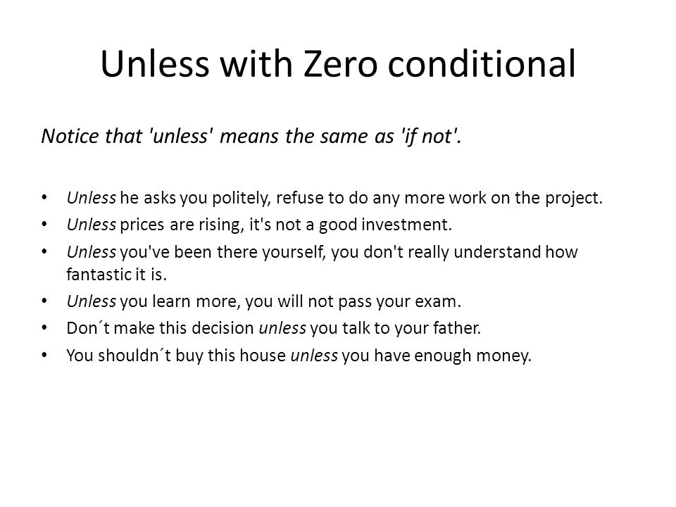 Unless with Zero conditional Notice that unless means the same as if not .
