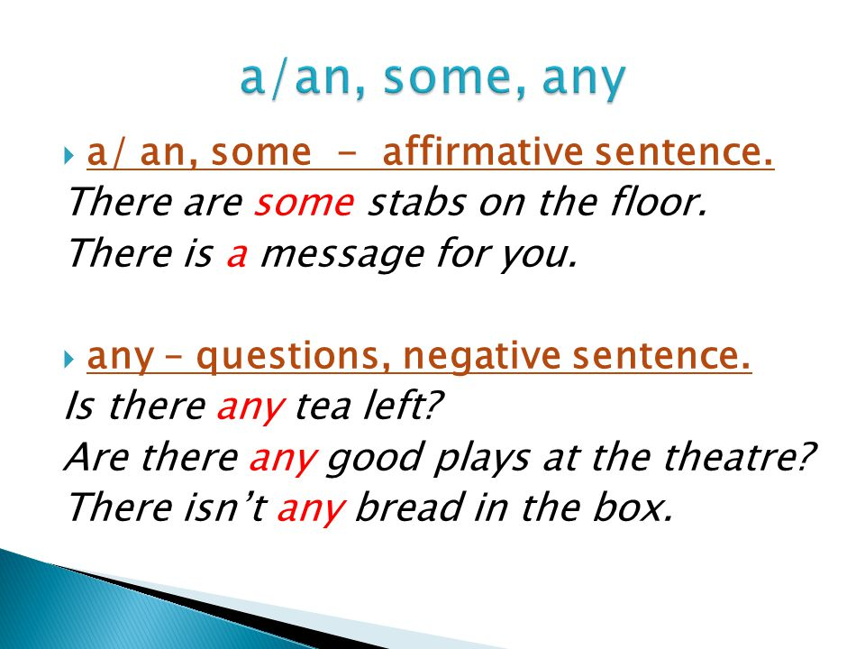  a/ an, some - affirmative sentence. There are some stabs on the floor.