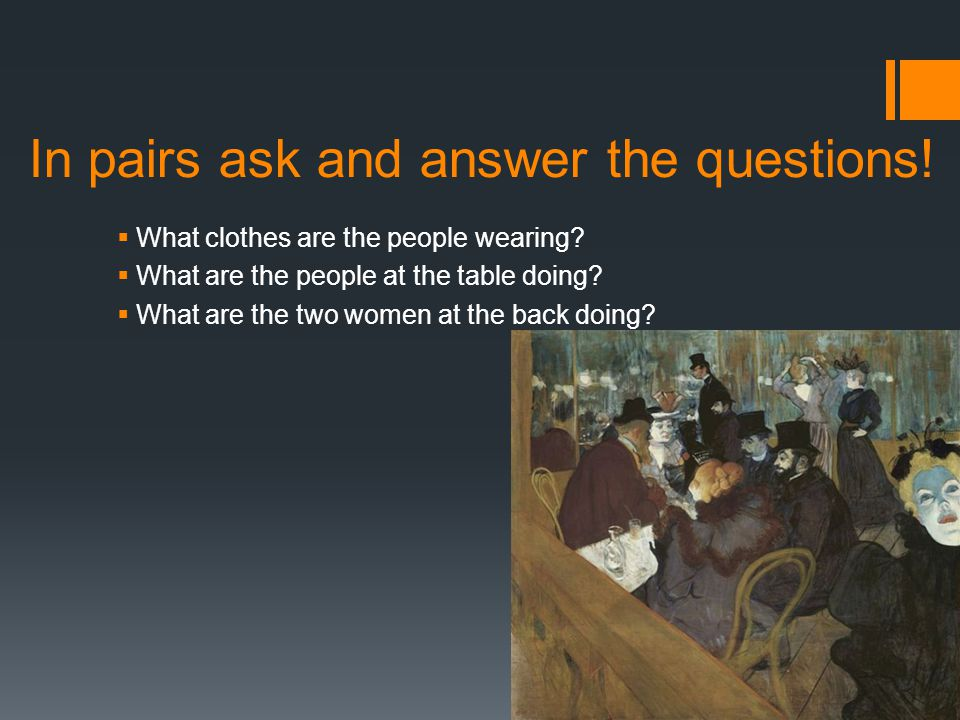 In pairs ask and answer the questions.  What clothes are the people wearing.