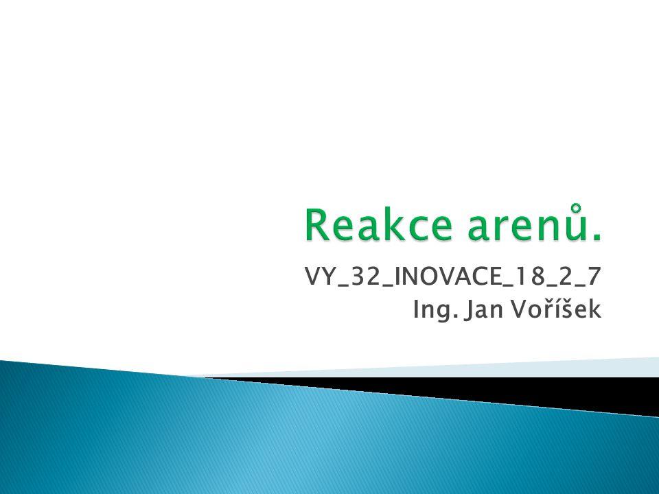  Projevem zvláštní struktury benzenu a dalších arenů je skutečnost, že nepodléhají snadno adičním reakcím (typické pro alkeny a alkyny), ale naopak reakcím substitučním (typické pro alkany).