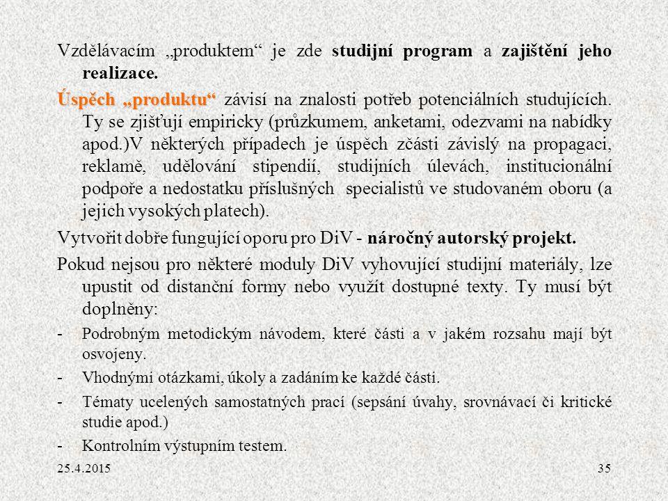 """35 Vzdělávacím """"produktem je zde studijní program a zajištění jeho realizace."""