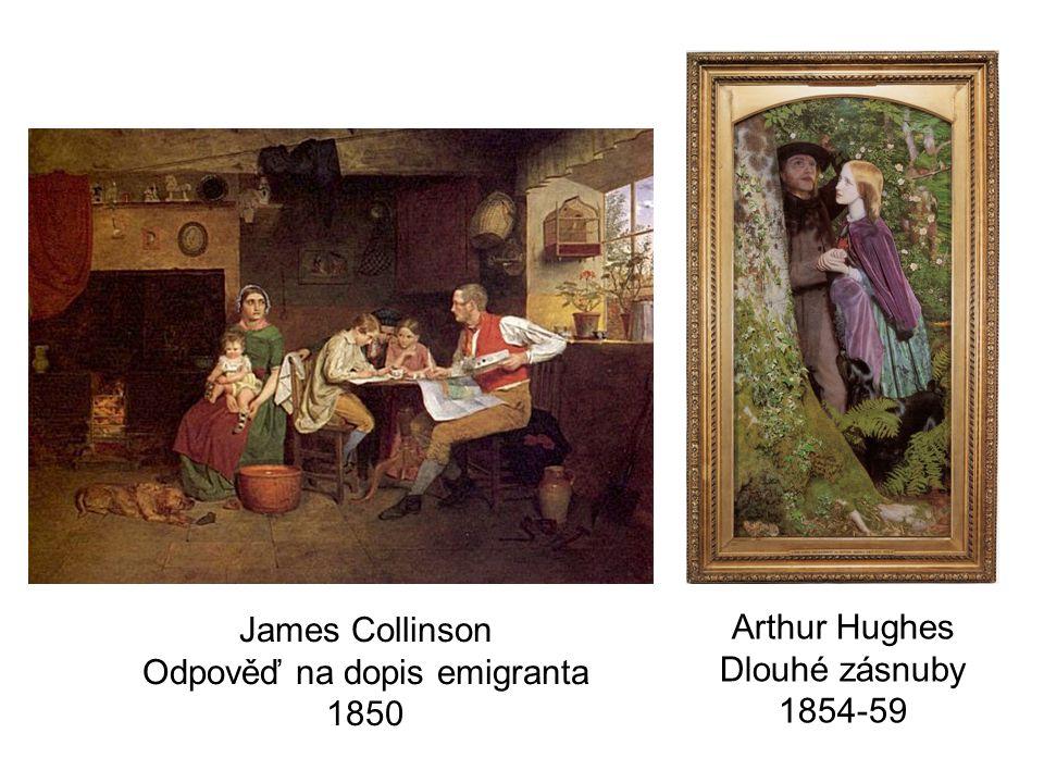 James Collinson Odpověď na dopis emigranta 1850 Arthur Hughes Dlouhé zásnuby 1854-59