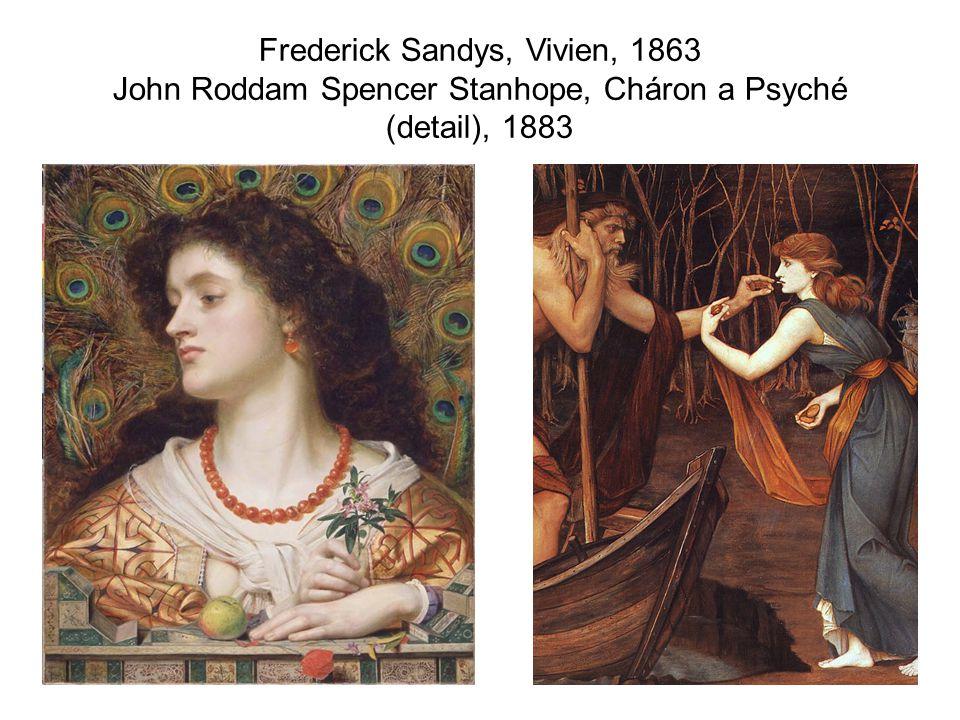 Frederick Sandys, Vivien, 1863 John Roddam Spencer Stanhope, Cháron a Psyché (detail), 1883