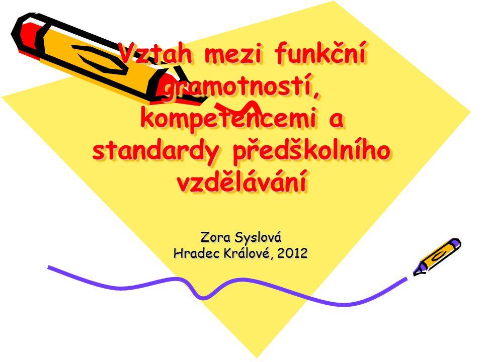 Obsah: 1.Vymezení funkční gramotnosti 2.Vztah mezi kompetencemi a jednotlivými oblastmi funkční gramotnosti 3.Funkční gramotnost versus standrady předškolního vzdělávání