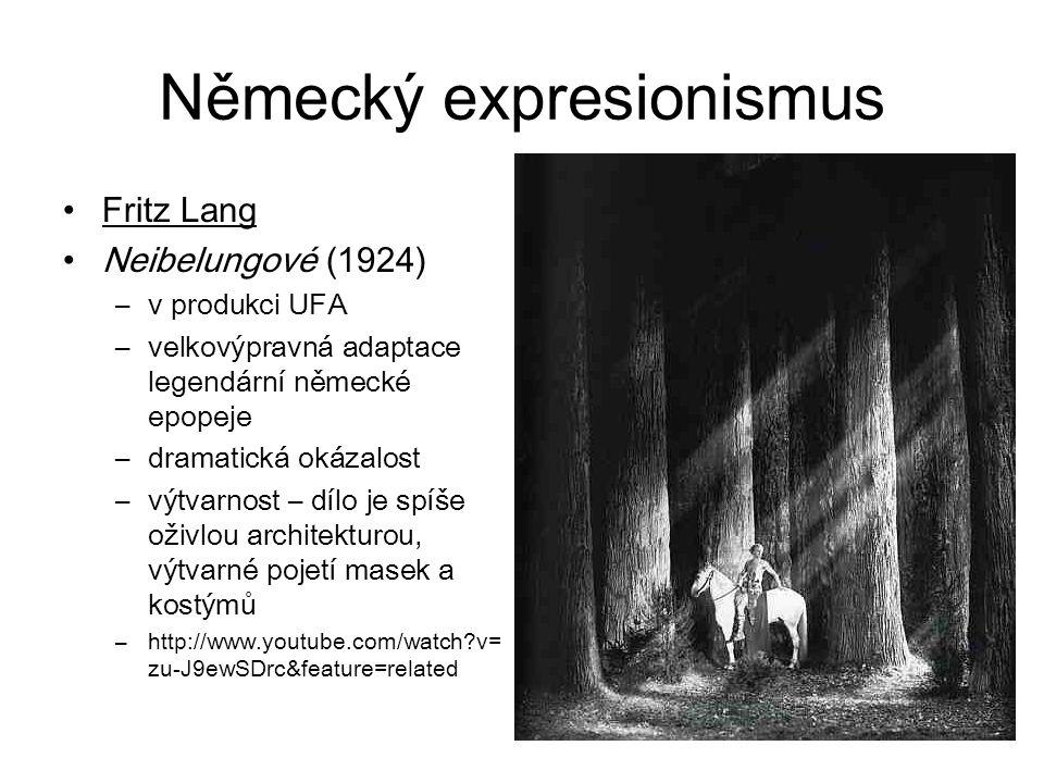 Německý expresionismus Fritz Lang Neibelungové (1924) –v produkci UFA –velkovýpravná adaptace legendární německé epopeje –dramatická okázalost –výtvarnost – dílo je spíše oživlou architekturou, výtvarné pojetí masek a kostýmů –http://www.youtube.com/watch?v= zu-J9ewSDrc&feature=related