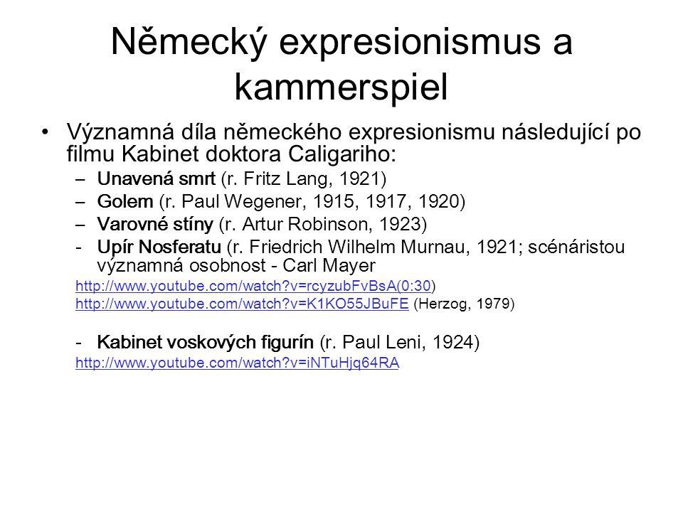 Německý expresionismus a kammerspiel Významná díla německého expresionismu následující po filmu Kabinet doktora Caligariho: –Unavená smrt (r.