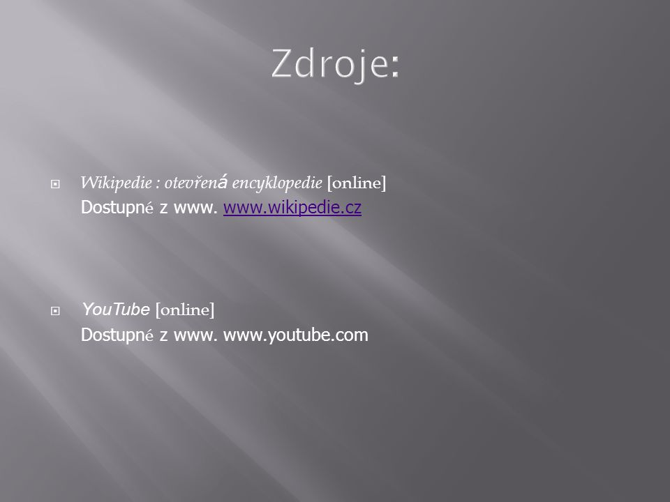  Wikipedie : otevřen á encyklopedie [online] Dostupn é z www.
