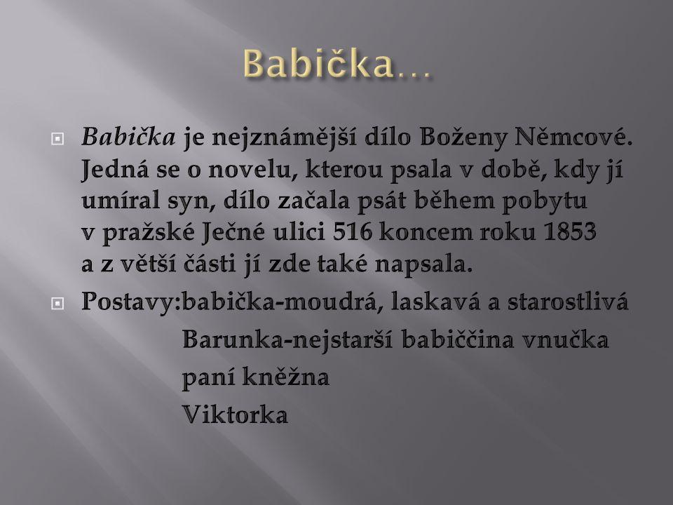  Jak se jmenovala B.Němcová za svobodna....  Po jaké události začala psát babičku....
