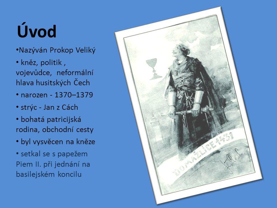 Úvod Nazýván Prokop Veliký kněz, politik, vojevůdce, neformální hlava husitských Čech narozen - 1370–1379 strýc - Jan z Cách bohatá patricijská rodina