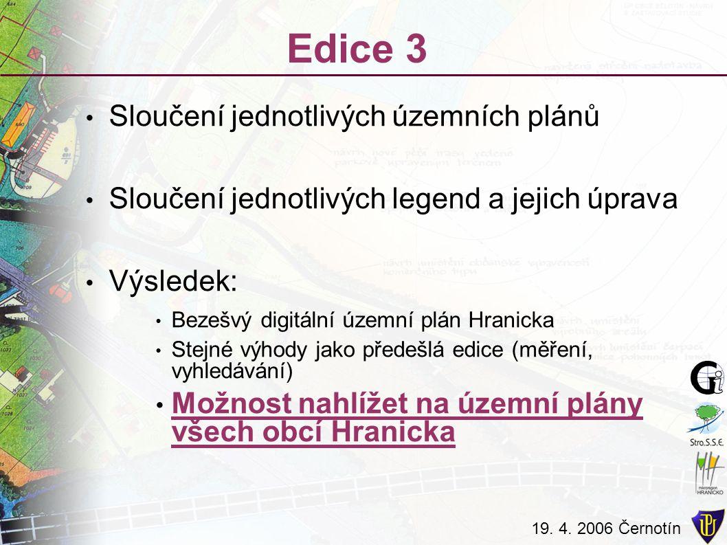 19. 4. 2006 Černotín Edice 3 Sloučení jednotlivých územních plánů Sloučení jednotlivých legend a jejich úprava Výsledek: Bezešvý digitální územní plán