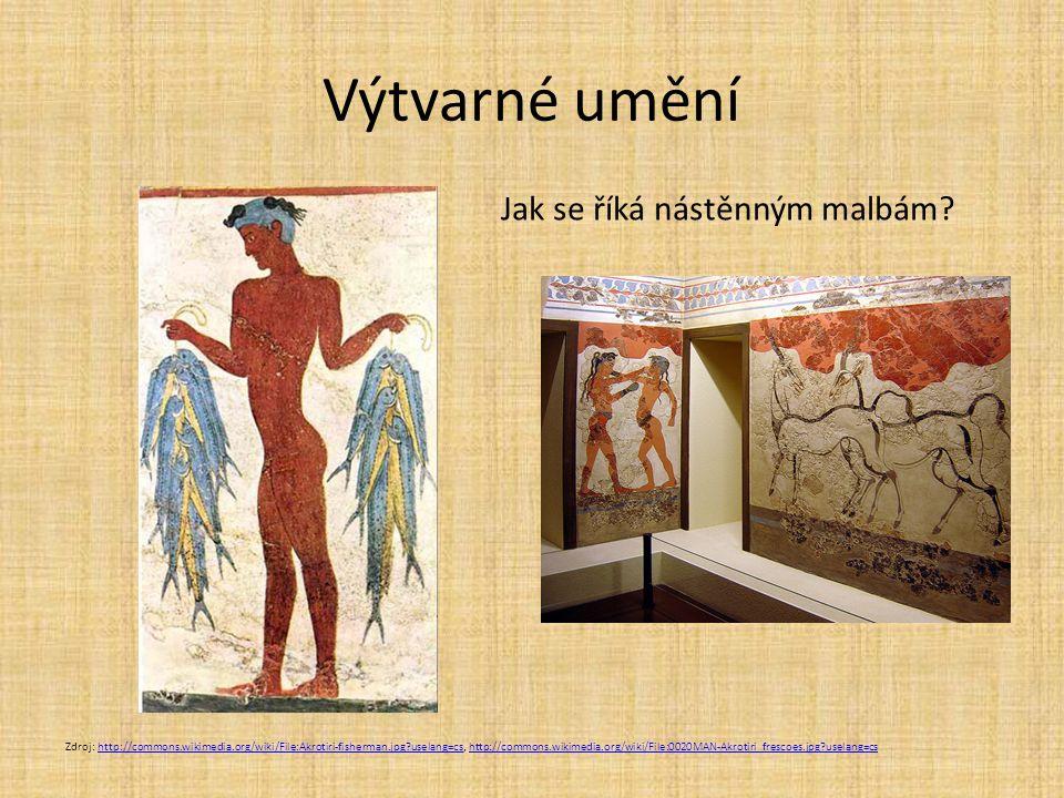 Výtvarné umění Zdroj: http://commons.wikimedia.org/wiki/File:Akrotiri-fisherman.jpg?uselang=cs, http://commons.wikimedia.org/wiki/File:0020MAN-Akrotir